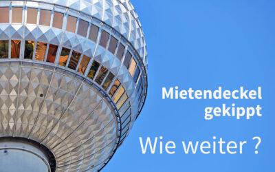 Berliner Mietendeckel gekippt – Neue Herausforderungen für die Branche